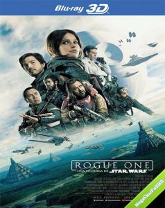 Rogue One: Una historia de Star Wars (2016) 3D SBS Latino - 2016