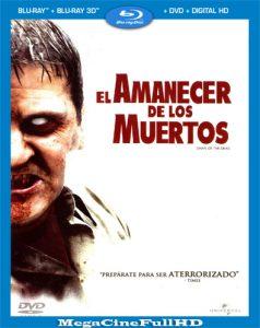 El Amanecer De Los Muertos (2004) UNRATED Full HD 1080p Latino - 2004
